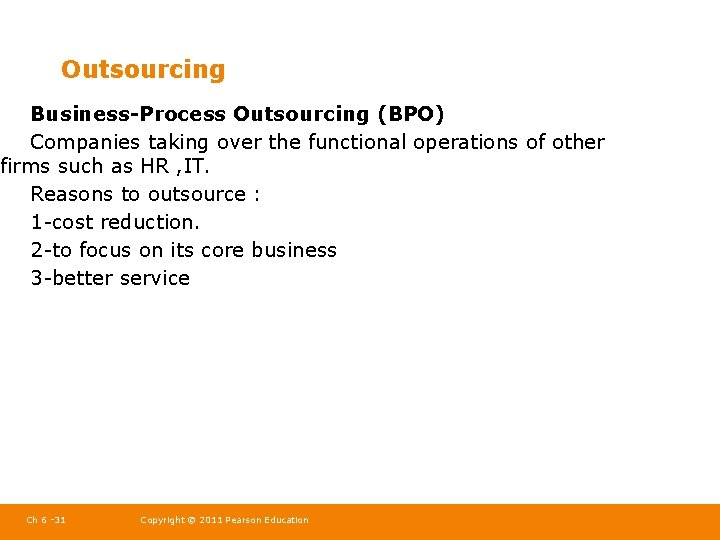 Outsourcing Business-Process Outsourcing (BPO) Companies taking over the functional operations of other firms such