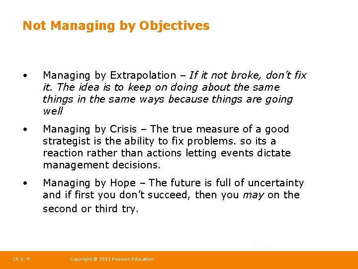 Not Managing by Objectives • Managing by Extrapolation – If it not broke, don't
