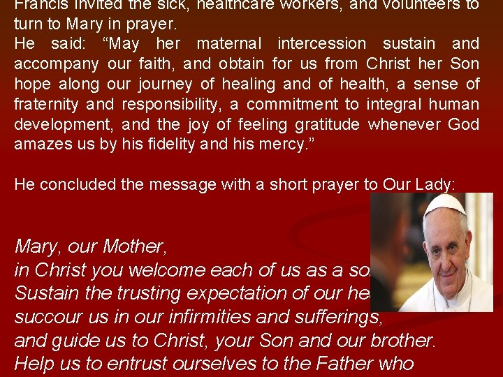 Francis invited the sick, healthcare workers, and volunteers to turn to Mary in prayer.