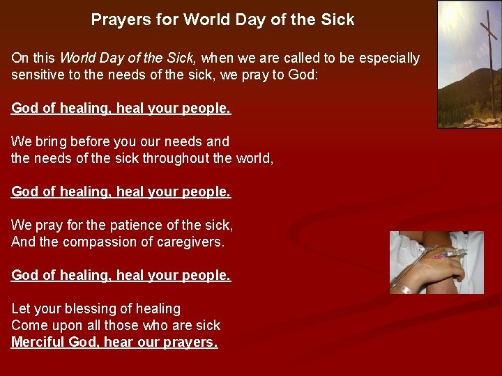 Prayers for World Day of the Sick On this World Day of the Sick,