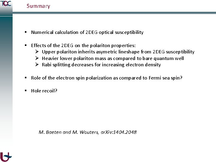 Summary § Numerical calculation of 2 DEG optical susceptibility § Effects of the 2
