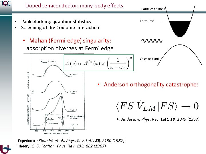 Doped semiconductor: many-body effects • Pauli blocking: quantum statistics • Screening of the Coulomb