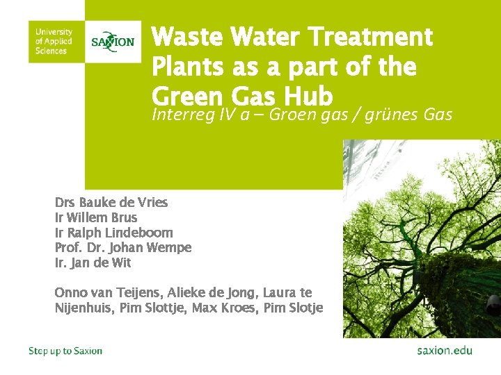 Waste Water Treatment Plants as a part of the Green Gas Hub Interreg IV