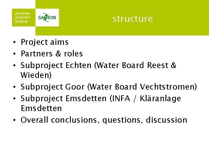 structure • Project aims • Partners & roles • Subproject Echten (Water Board Reest