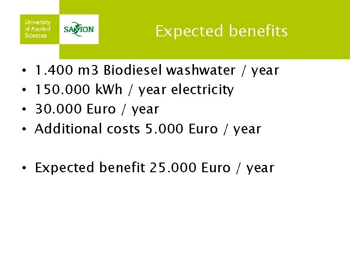 Expected benefits • • 1. 400 m 3 Biodiesel washwater / year 150. 000