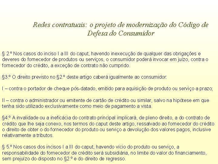 Redes contratuais: o projeto de modernização do Código de Defesa do Consumidor § 2.