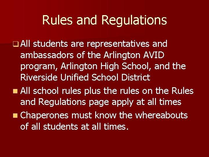 Rules and Regulations q All students are representatives and ambassadors of the Arlington AVID