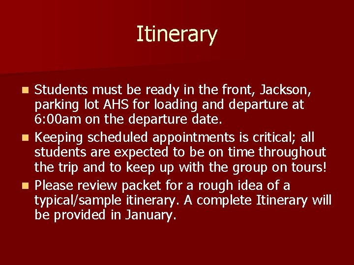 Itinerary Students must be ready in the front, Jackson, parking lot AHS for loading