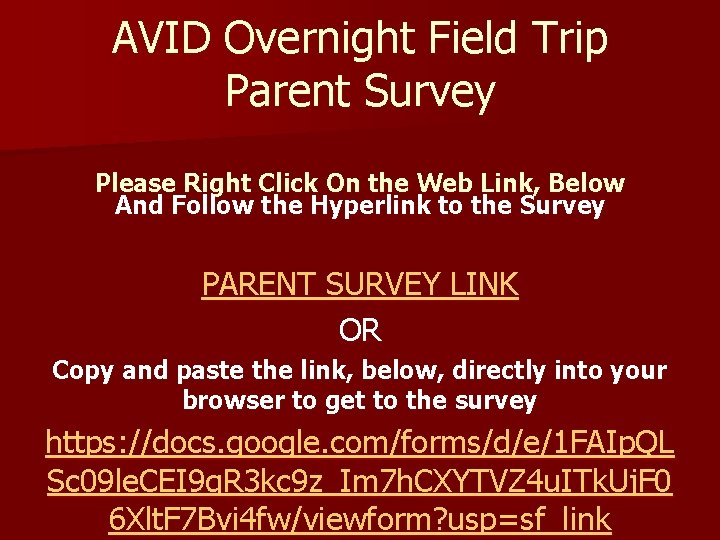 AVID Overnight Field Trip Parent Survey Please Right Click On the Web Link, Below