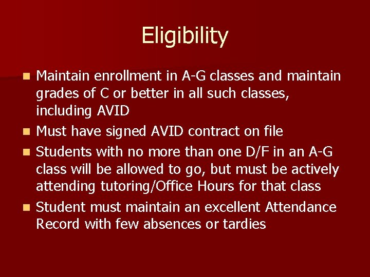 Eligibility Maintain enrollment in A-G classes and maintain grades of C or better in