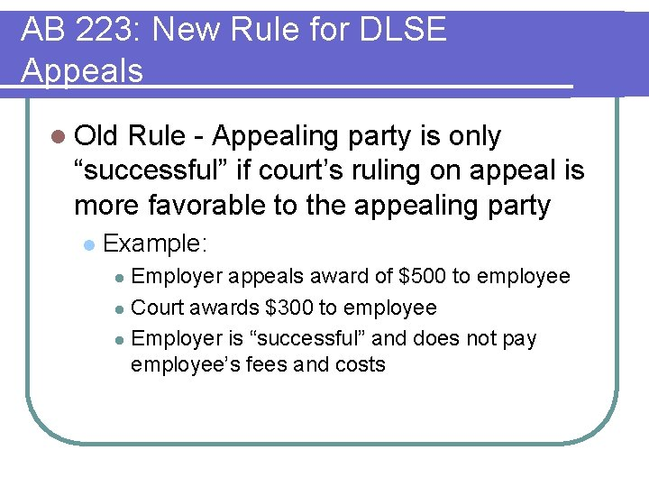 AB 223: New Rule for DLSE Appeals l Old Rule - Appealing party is