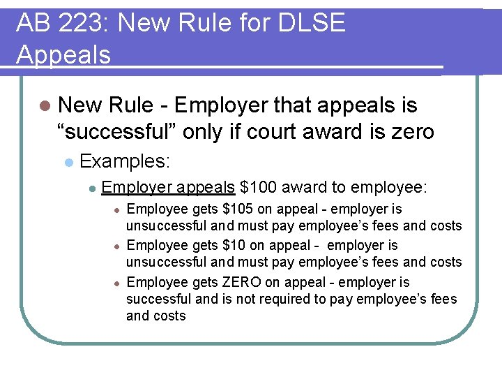 AB 223: New Rule for DLSE Appeals l New Rule - Employer that appeals