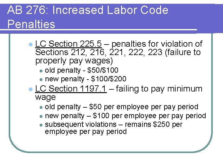 AB 276: Increased Labor Code Penalties l LC Section 225. 5 – penalties for