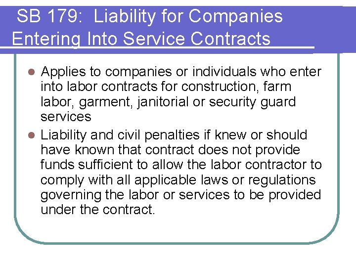 SB 179: Liability for Companies Entering Into Service Contracts Applies to companies or individuals