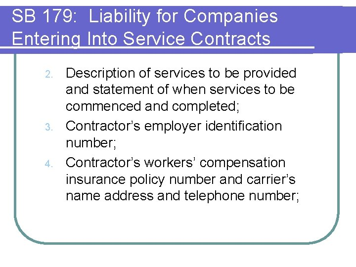 SB 179: Liability for Companies Entering Into Service Contracts 2. 3. 4. Description of