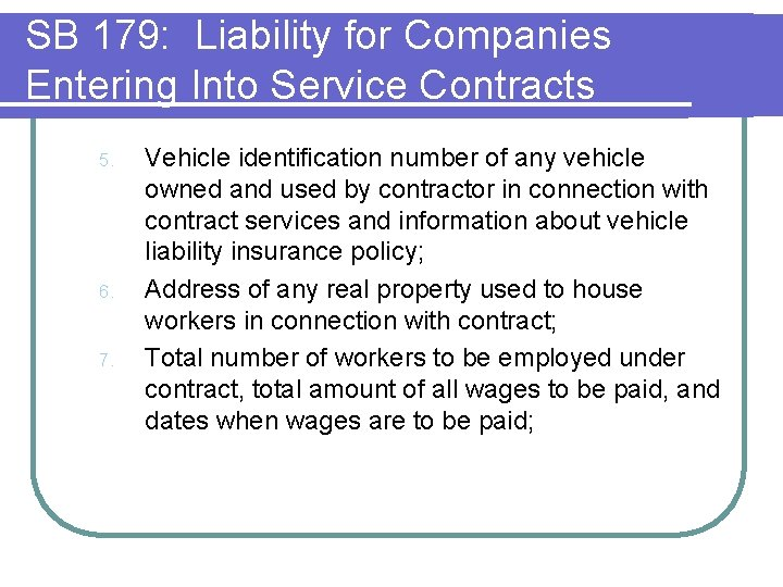 SB 179: Liability for Companies Entering Into Service Contracts 5. 6. 7. Vehicle identification