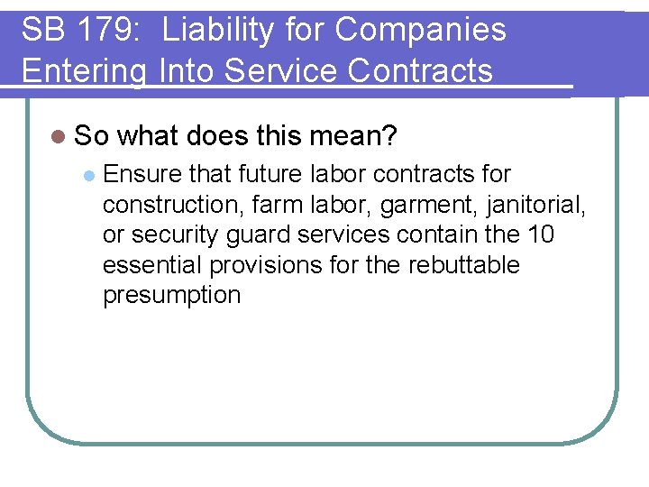 SB 179: Liability for Companies Entering Into Service Contracts l So l what does