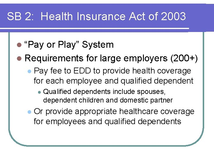 """SB 2: Health Insurance Act of 2003 l """"Pay or Play"""" System l Requirements"""