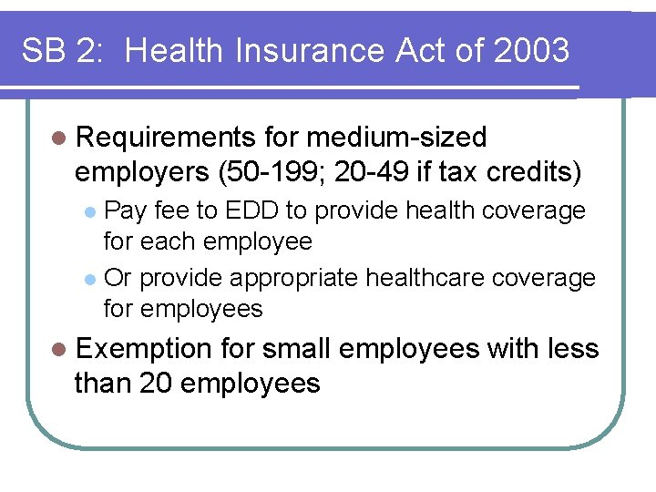 SB 2: Health Insurance Act of 2003 l Requirements for medium-sized employers (50 -199;