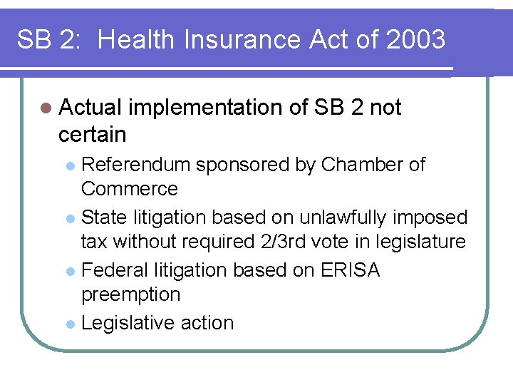 SB 2: Health Insurance Act of 2003 l Actual implementation of SB 2 not