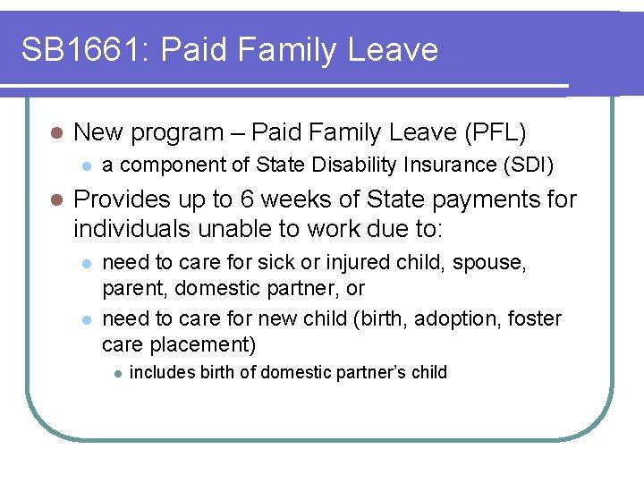 SB 1661: Paid Family Leave l New program – Paid Family Leave (PFL) l