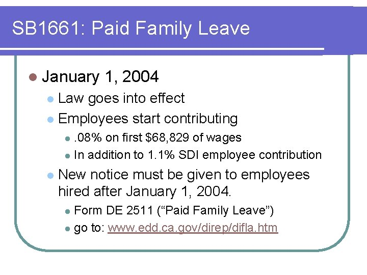 SB 1661: Paid Family Leave l January 1, 2004 Law goes into effect l