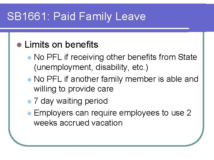 SB 1661: Paid Family Leave l Limits on benefits No PFL if receiving other