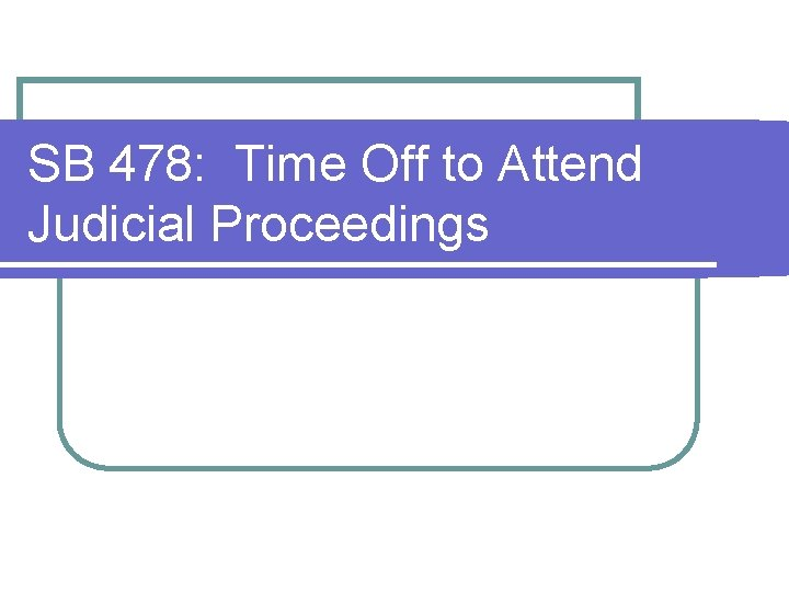 SB 478: Time Off to Attend Judicial Proceedings