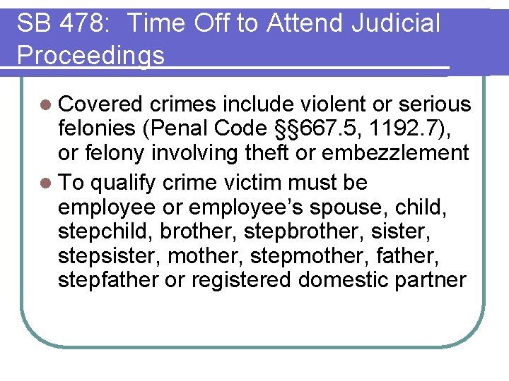 SB 478: Time Off to Attend Judicial Proceedings l Covered crimes include violent or