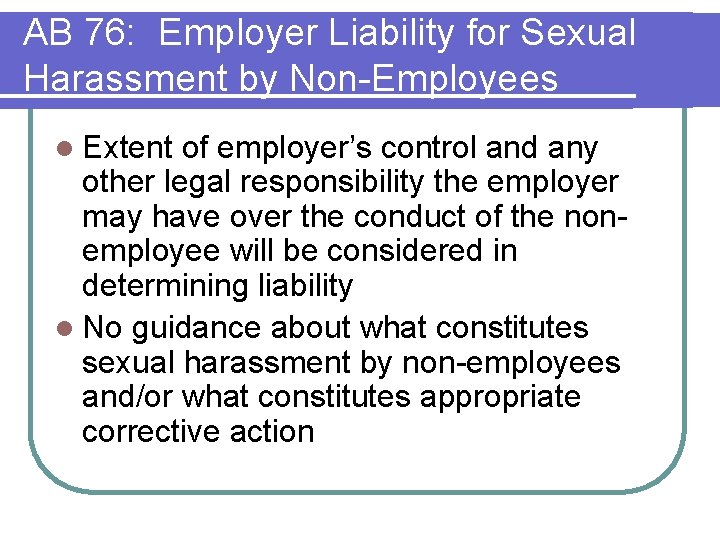 AB 76: Employer Liability for Sexual Harassment by Non-Employees l Extent of employer's control