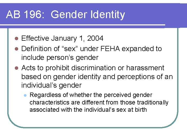 """AB 196: Gender Identity Effective January 1, 2004 l Definition of """"sex"""" under FEHA"""