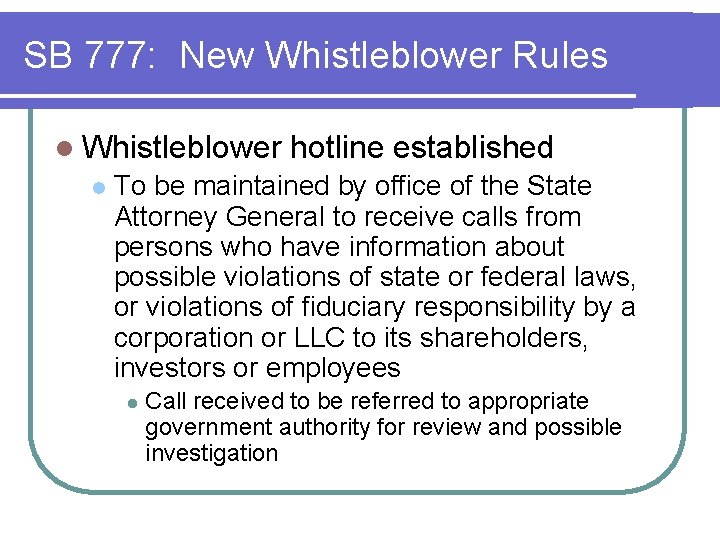 SB 777: New Whistleblower Rules l Whistleblower l hotline established To be maintained by