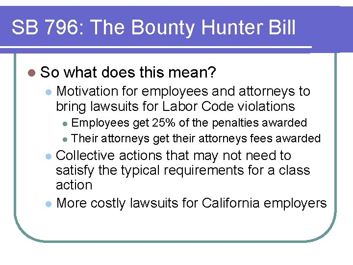 SB 796: The Bounty Hunter Bill l So l what does this mean? Motivation