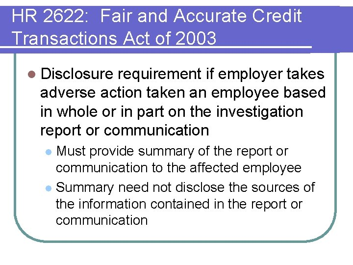 HR 2622: Fair and Accurate Credit Transactions Act of 2003 l Disclosure requirement if