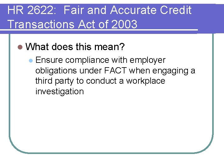 HR 2622: Fair and Accurate Credit Transactions Act of 2003 l What l does