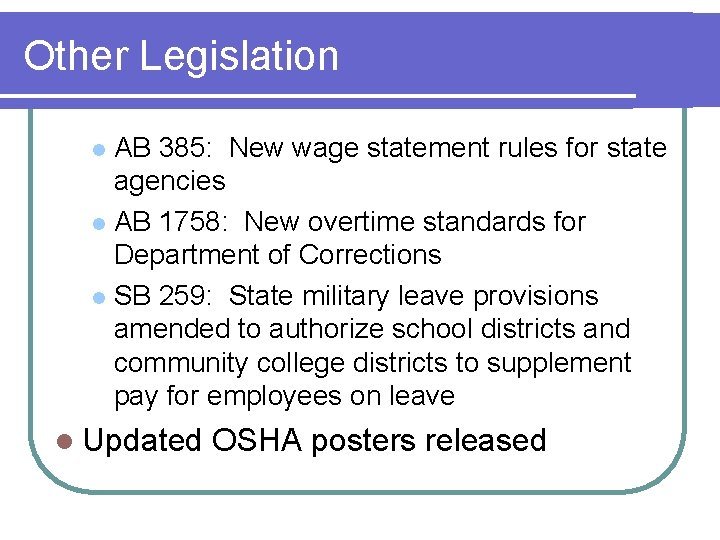 Other Legislation AB 385: New wage statement rules for state agencies l AB 1758: