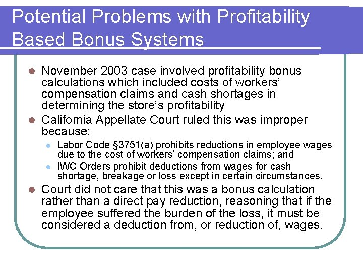 Potential Problems with Profitability Based Bonus Systems November 2003 case involved profitability bonus calculations