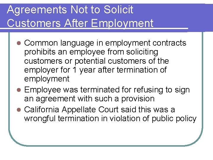 Agreements Not to Solicit Customers After Employment Common language in employment contracts prohibits an