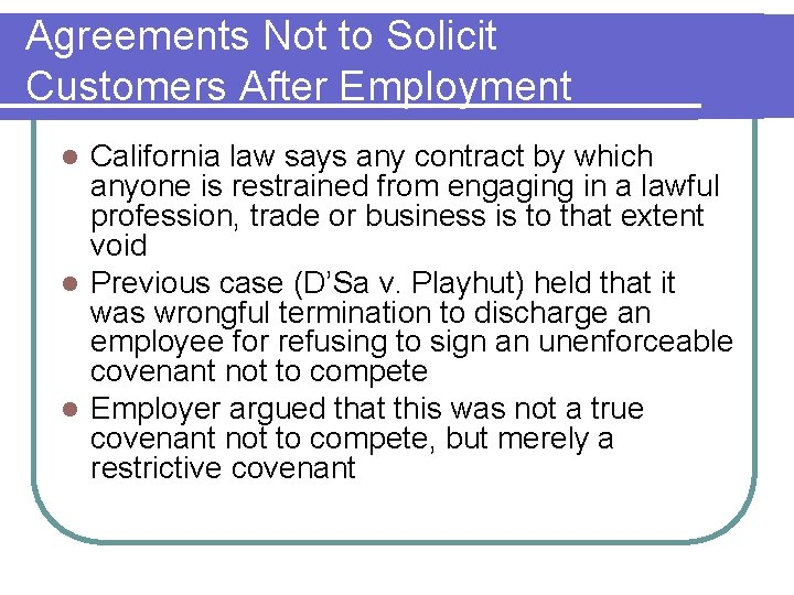 Agreements Not to Solicit Customers After Employment California law says any contract by which
