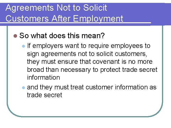 Agreements Not to Solicit Customers After Employment l So what does this mean? If