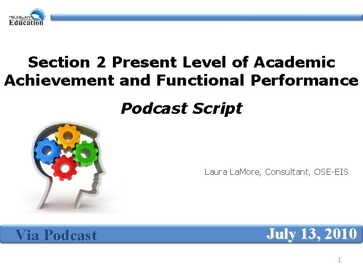 Section 2 Present Level of Academic Achievement and Functional Performance Podcast Script Laura La.