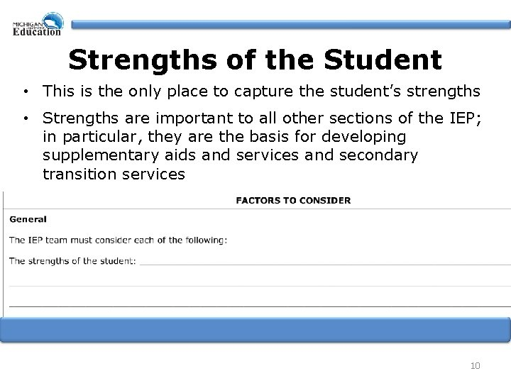Strengths of the Student • This is the only place to capture the student's
