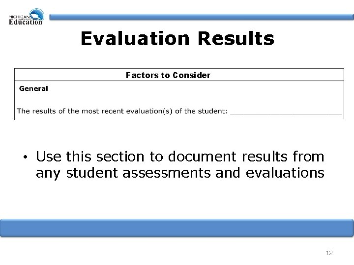 Evaluation Results Factors to Consider • Use this section to document results from any