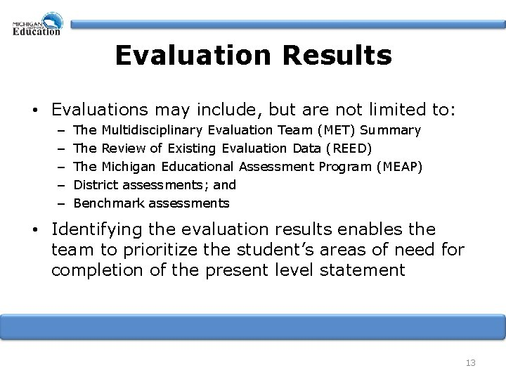 Evaluation Results • Evaluations may include, but are not limited to: – – –