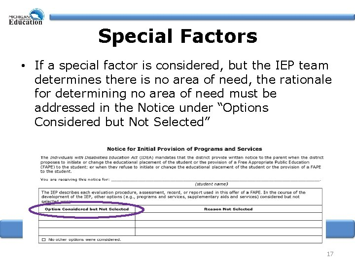 Special Factors • If a special factor is considered, but the IEP team determines