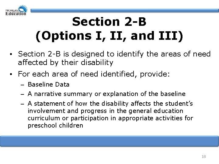 Section 2 -B (Options I, II, and III) • Section 2 -B is designed