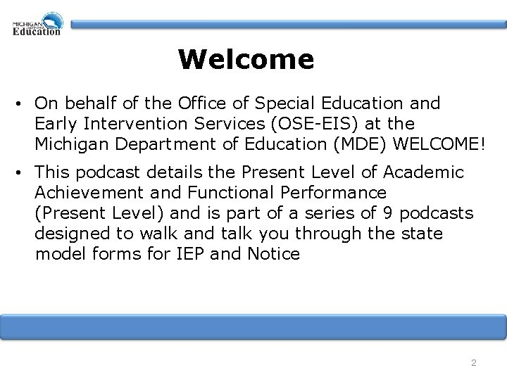 Welcome • On behalf of the Office of Special Education and Early Intervention Services