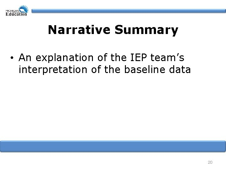 Narrative Summary • An explanation of the IEP team's interpretation of the baseline data