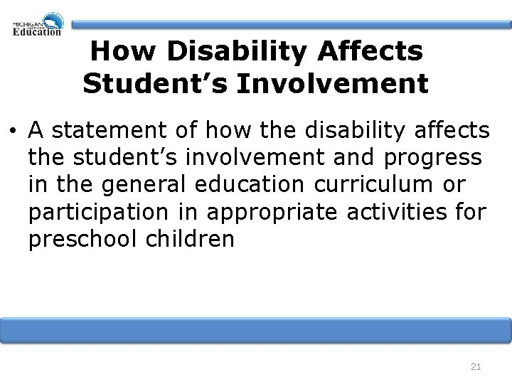 How Disability Affects Student's Involvement • A statement of how the disability affects the