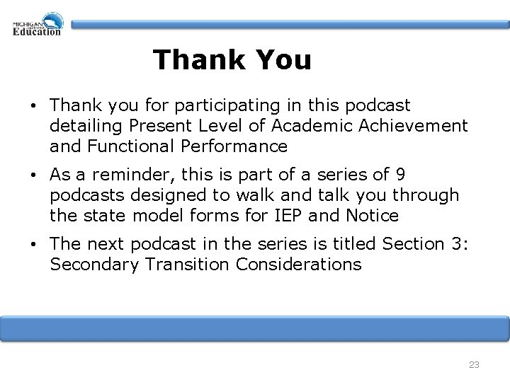 Thank You • Thank you for participating in this podcast detailing Present Level of